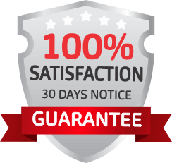 100% Satisfaction 30 days notice Guarantee